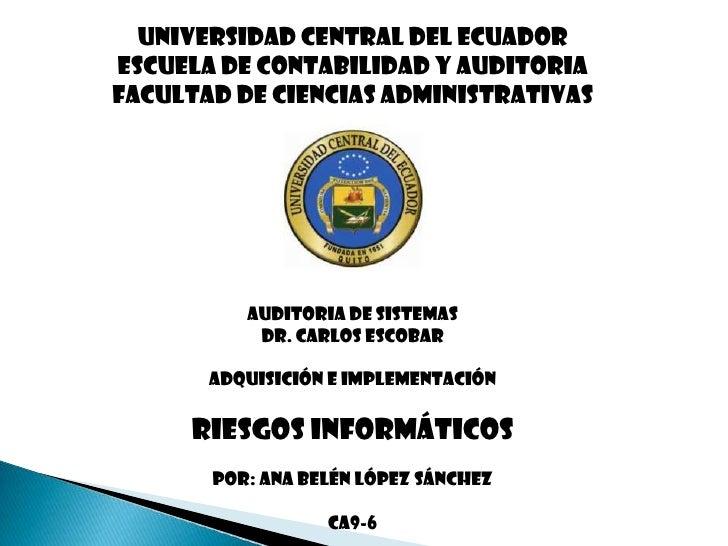 Universidad central del ecuadorEscuela de contabilidad y auditoriaFacultad de ciencias administrativas          Auditoria ...