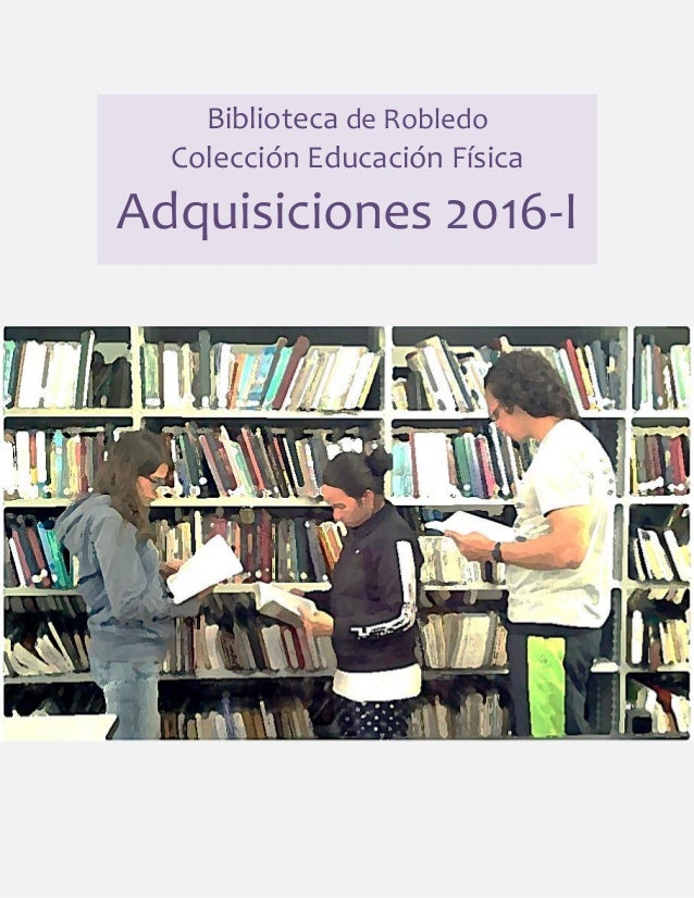 Biblioteca de Robledo Colección Educación Física Adquisiciones 2016-I