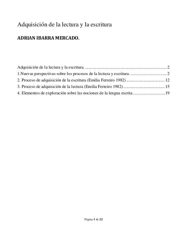 Página 1 de 22Adquisición de la lectura y la escrituraADRIAN IBARRA MERCADO.Adquisición de la lectura y la escritura.........