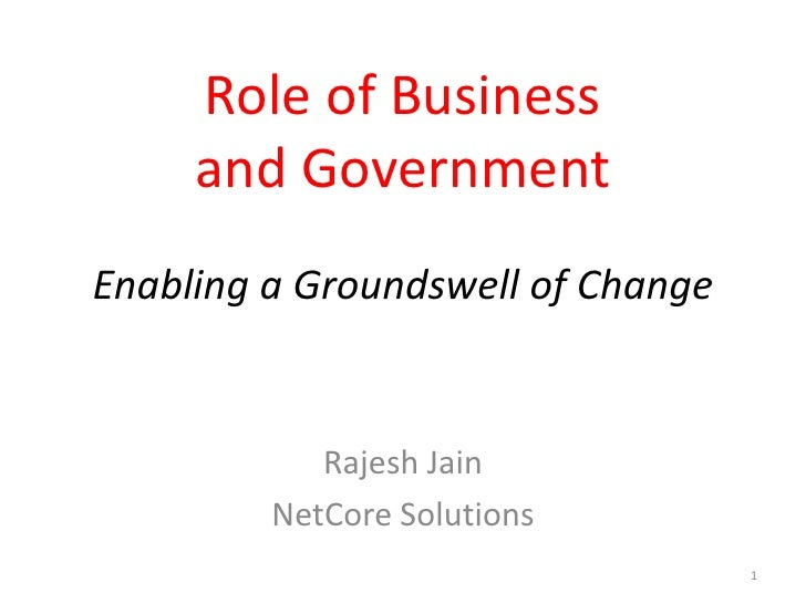 Role of Business      and Government Enabling a Groundswell of Change               Rajesh Jain          NetCore Solutions...