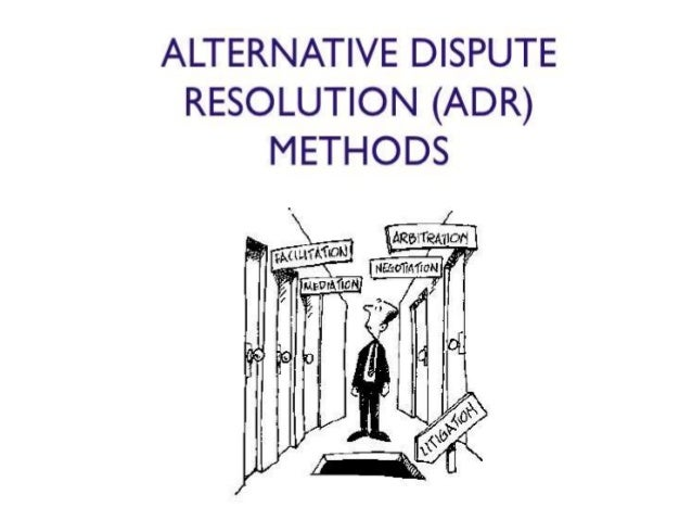 Understanding ADR- INTRODUCTION • Courts in crisis- problems & prospects • General understanding of ADR • Applicability - ...