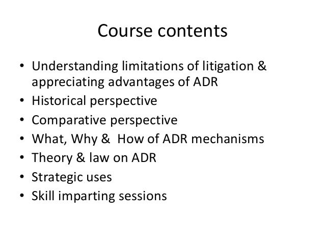 advantages and disadvantages of mediation over litigation law essay Arbitration and mediation are the two major forms of adr  the main advantage  of this form of dispute settlement is that it allows the parties themselves to control  the process and the  where title 9 applies, its terms prevail over state law.