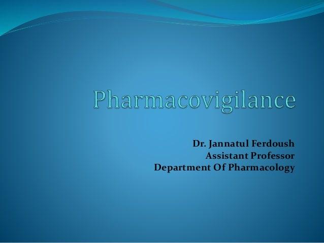 Dr. Jannatul Ferdoush Assistant Professor Department Of Pharmacology