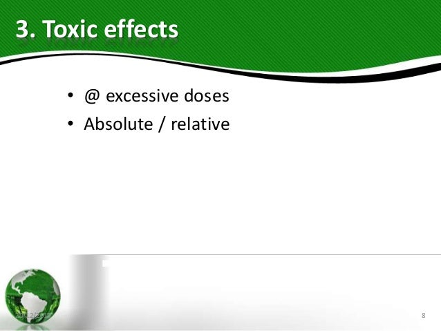 3. Toxic effects • @ excessive doses • Absolute / relative 20/12/2018 8