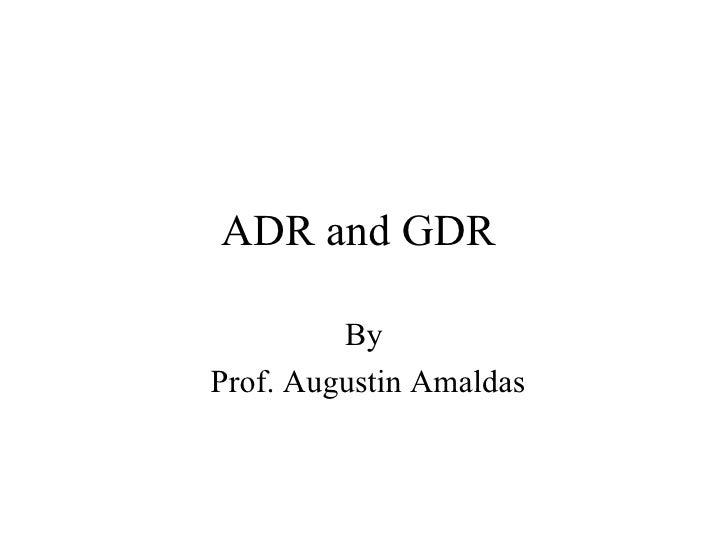 ADR and GDR  By Prof. Augustin Amaldas