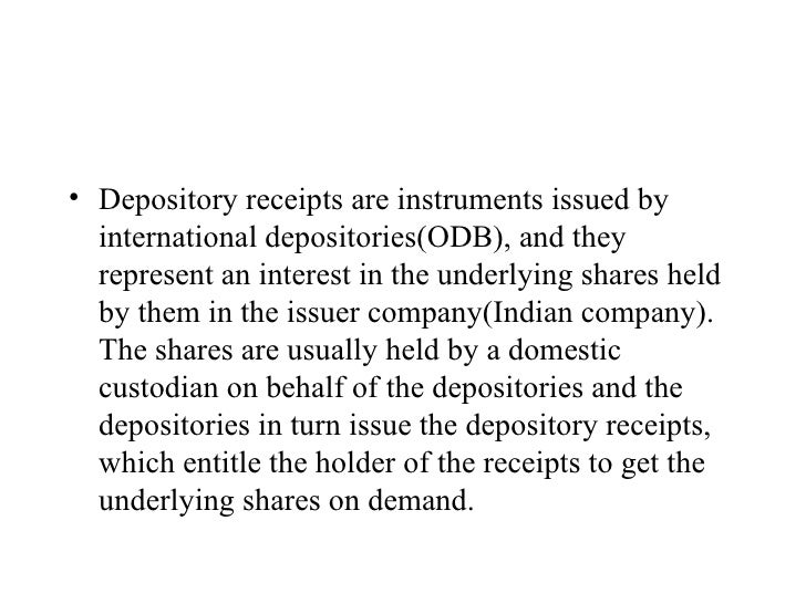 <ul><li>Depository receipts are instruments issued by international depositories(ODB), and they represent an interest in t...