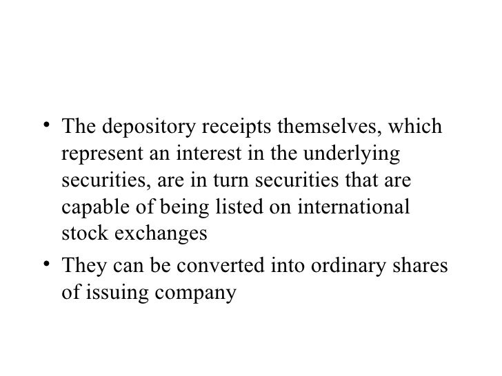 <ul><li>The depository receipts themselves, which represent an interest in the underlying securities, are in turn securiti...
