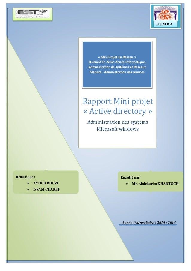 Année Universitaire : 2014 / 2015 Rapport Mini projet « Active directory » Administration des systems Microsoft windows Ré...