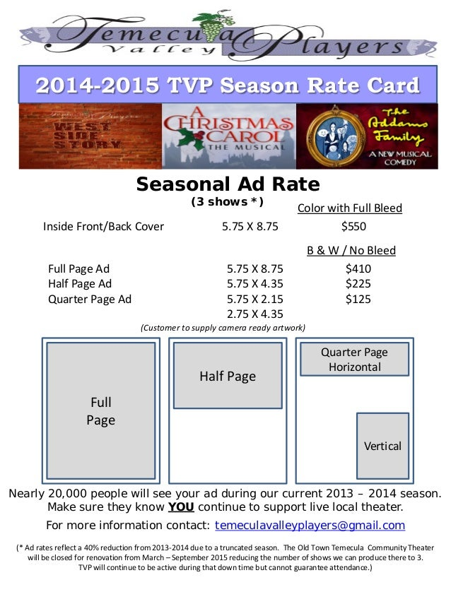 2014-2015 TVP Season Rate Card Seasonal Ad Rate (3 shows *) Inside Front/Back Cover 5.75 X 8.75 $550 Color with Full Bleed...