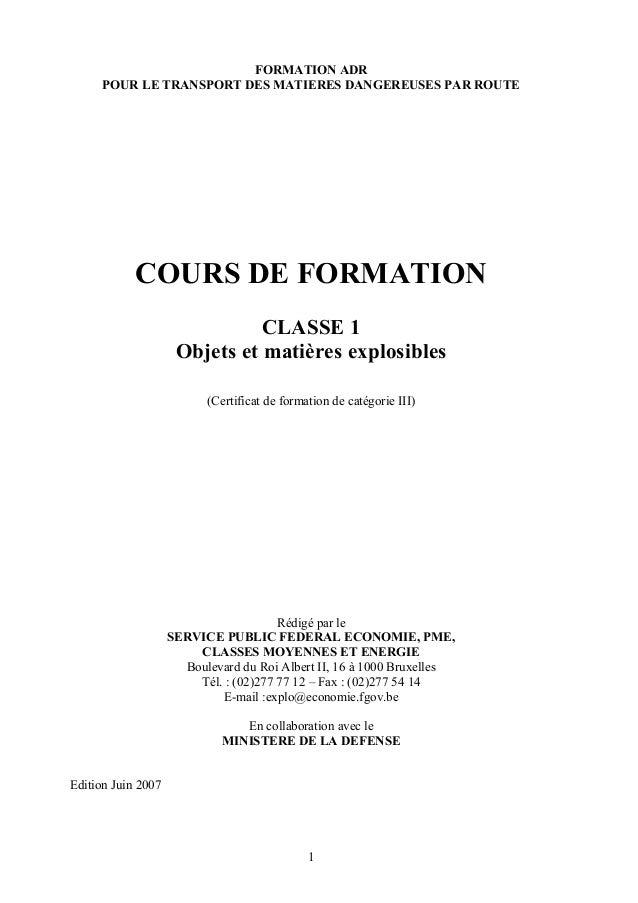 FORMATION ADR POUR LE TRANSPORT DES MATIERES DANGEREUSES PAR ROUTE COURS DE FORMATION CLASSE 1 Objets et matières explosib...