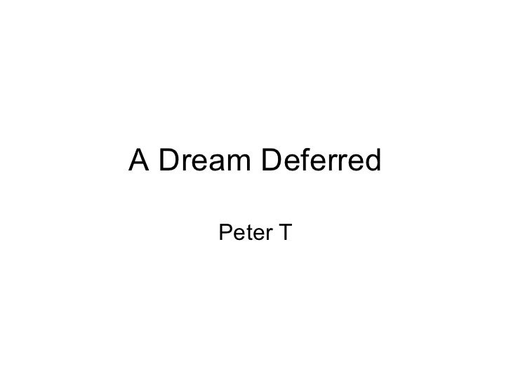 A Dream Deferred Peter T