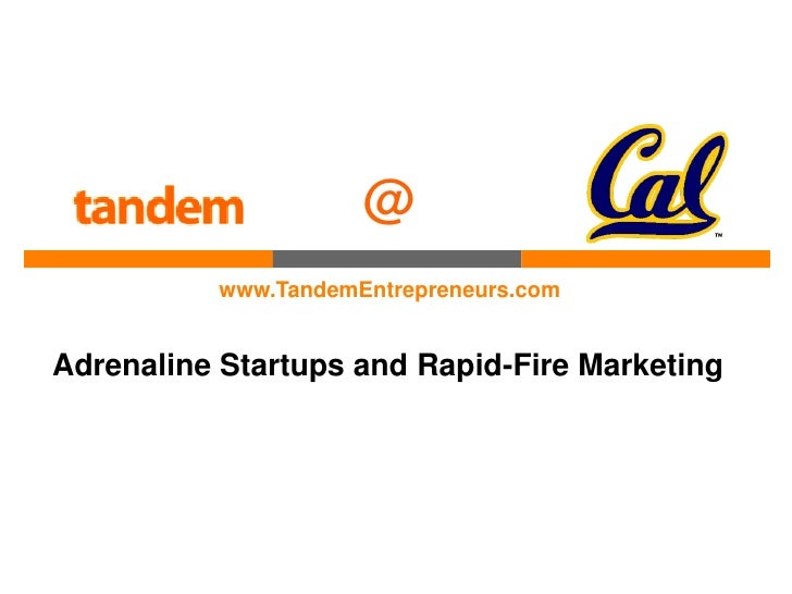@           www.TandemEntrepreneurs.com   Adrenaline Startups and Rapid-Fire Marketing