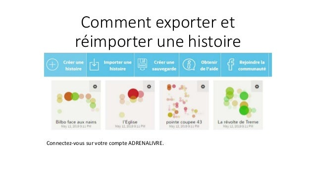 Comment exporter et réimporter une histoire Connectez-vous sur votre compte ADRENALIVRE.