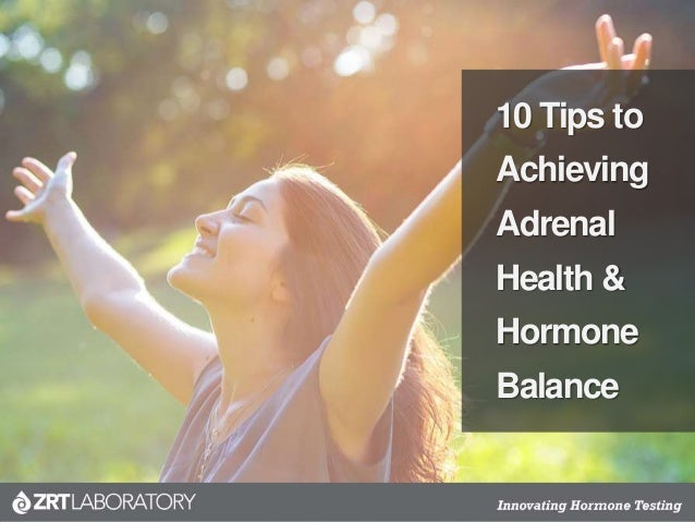 10 Tips to Achieving Adrenal Health & Hormone Balance
