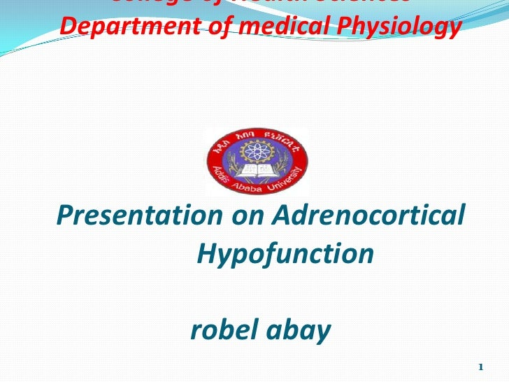 College of Health SciencesDepartment of medical PhysiologyPresentation on Adrenocortical          Hypofunction          ro...