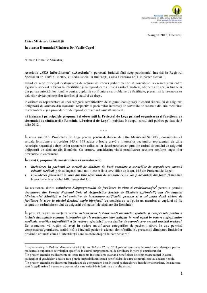 16 august 2012, BucureștiCătre Ministerul SănătățiiÎn atenția Domnului Ministru Dr. Vasile CepoiStimate Domnule Ministru,A...