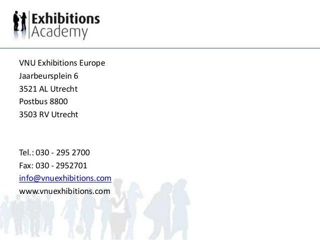 VNU Exhibitions Europe Jaarbeursplein 6 3521 AL Utrecht Postbus 8800 3503 RV Utrecht Tel.: 030 - 295 2700 Fax: 030 - 29527...