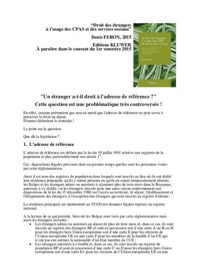 """""""Droit des étrangers à l'usage des CPAS et des services sociaux"""" Denis FERON, 2015 Editions KLUWER À paraître dans le cour..."""