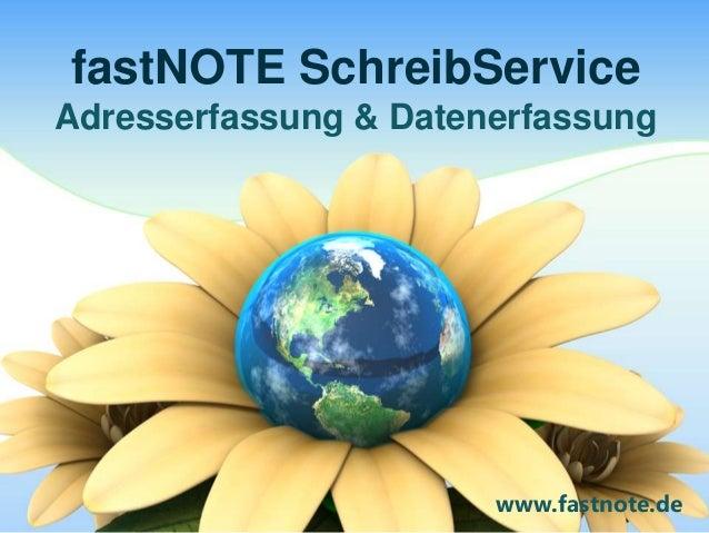 fastNOTE SchreibServiceAdresserfassung & Datenerfassung                       www.fastnote.de