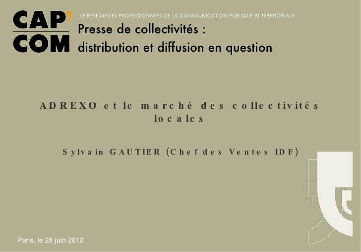 ADREXO et le marché des collectivités locales Sylvain GAUTIER (Chef des Ventes IDF)