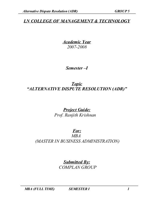 Alternative Dispute Resolution (ADR) GROUP 5 LN COLLEGE OF MANAGEMENT & TECHNOLOGY Academic Year 2007-2008 Semester –I Top...