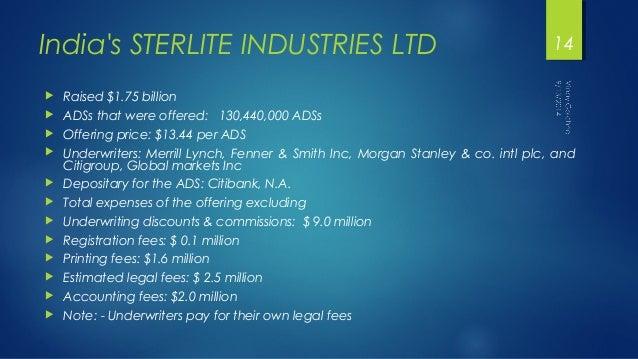 India's STERLITE INDUSTRIES LTD   Raised $1.75 billion   ADSs that were offered: 130,440,000 ADSs   Offering price: $13...