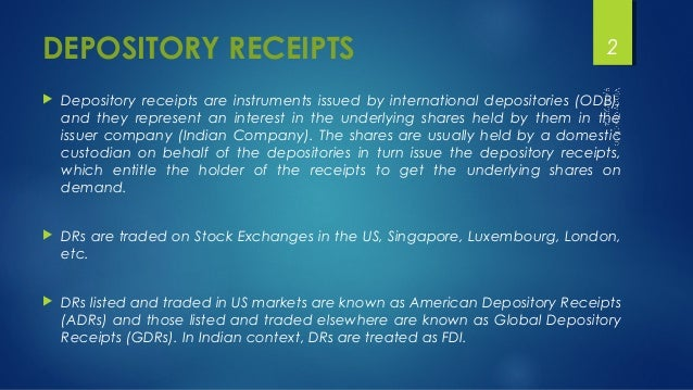 DEPOSITORY RECEIPTS  2   Depository receipts are instruments issued by international depositories (ODB),  and they repres...