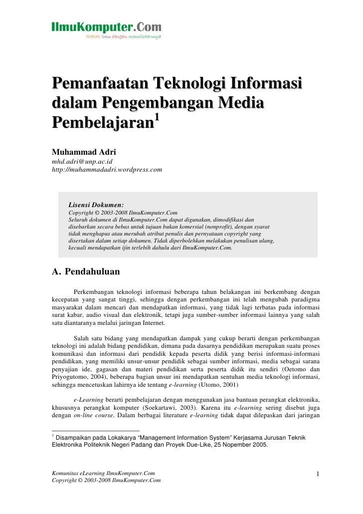 Pemanfaatan Teknologi Informasi dalam Pengembangan Media Pembelajaran1 Muhammad Adri mhd.adri@unp.ac.id http://muhammadadr...