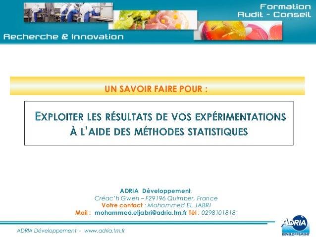 UN SAVOIR FAIRE POUR :  ADRIA Développement, Créac'h Gwen – F29196 Quimper, France Votre contact : Mohammed EL JABRI Mail ...