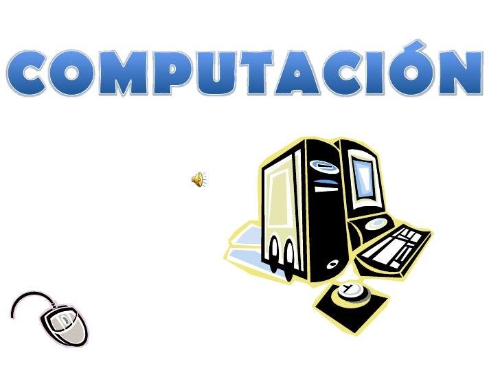 COMPUTACIÓN<br />
