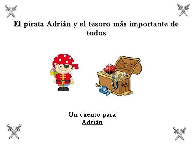 El pirata Adrián y el tesoro más importante deEl pirata Adrián y el tesoro más importante de todostodos Un cuento para Adr...