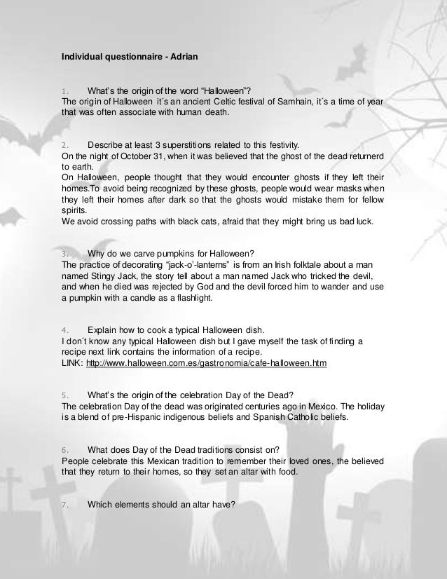 """Individual questionnaire - Adrian 1. What's the origin of the word """"Halloween""""? The origin of Halloween it´s an ancient Ce..."""