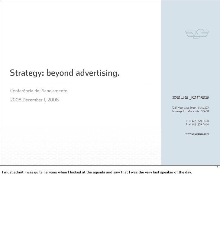 Strategy: beyond advertising.     Conferência de Planejamento     2008 December 1, 2008                                   ...
