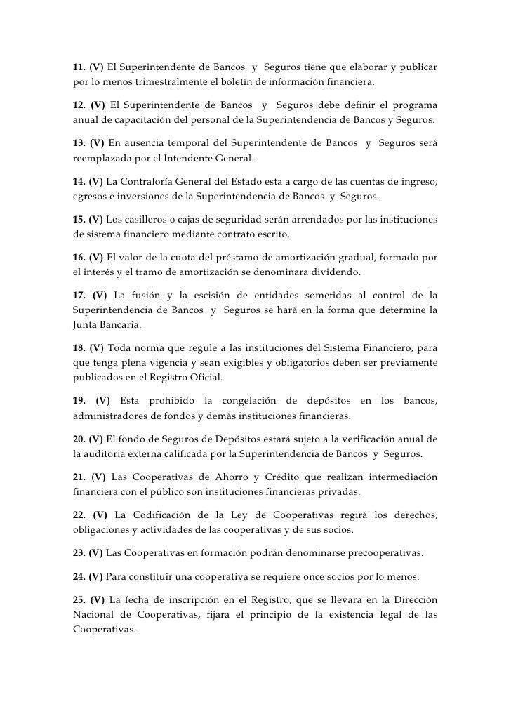 11. (V) El Superintendente de Bancos  y  Seguros tiene que elaborar y publicar por lo menos trimestralmente el boletín de ...