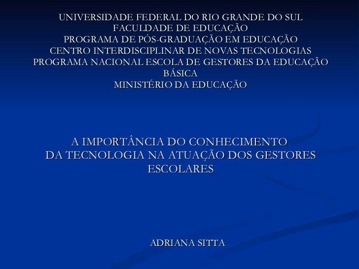 UNIVERSIDADE FEDERAL DO RIO GRANDE DO SUL FACULDADE DE EDUCAÇÃO PROGRAMA DE PÓS-GRADUAÇÃO EM EDUCAÇÃO CENTRO INTERDISCIPLI...