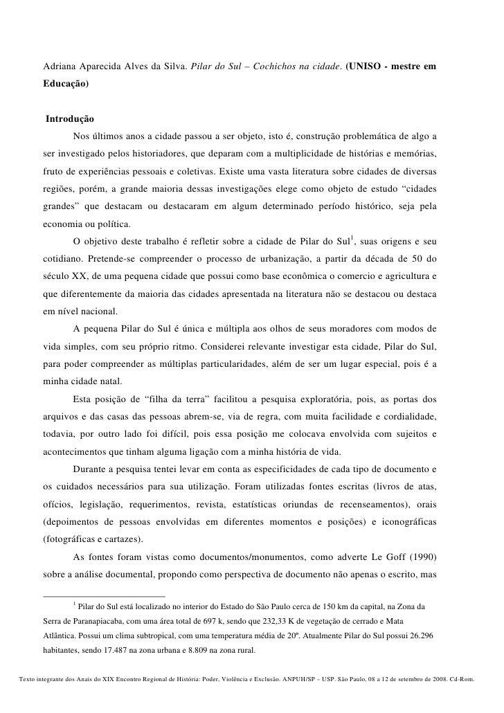 Adriana Aparecida Alves da Silva. Pilar do Sul – Cochichos na cidade. (UNISO - mestre em        Educação)         Introduç...