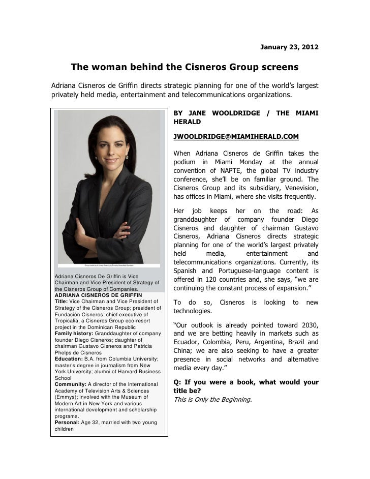 January 23, 2012       The woman behind the Cisneros Group screensAdriana Cisneros de Griffin directs strategic planning f...