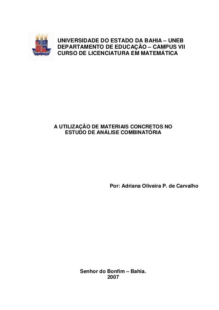 UNIVERSIDADE DO ESTADO DA BAHIA – UNEB DEPARTAMENTO DE EDUCAÇÃO – CAMPUS VII CURSO DE LICENCIATURA EM MATEMÁTICAA UTILIZAÇ...