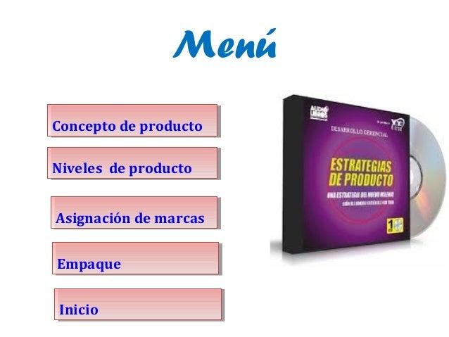 MenúConcepto de productoConcepto de productoNiveles de productoNiveles de productoAsignación de marcasAsignación de marcas...