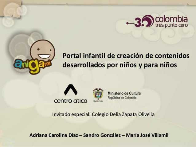 Portal infantil de creación de contenidos              desarrollados por niños y para niños         Invitado especial: Col...