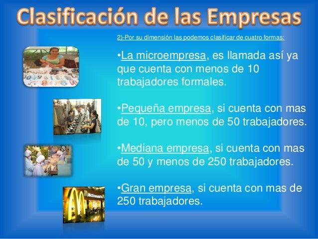 3)- Clasificación según el origen del capital:•Empresas Públicas: estánclasificadas así ya que elcapital y el control de l...