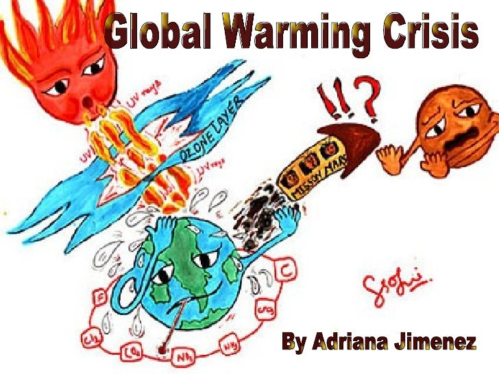 Global Warming Crisis By Adriana Jimenez