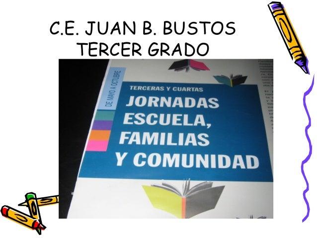 C.E. JUAN B. BUSTOS  TERCER GRADO