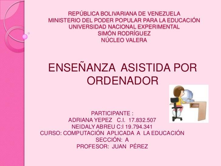 REPÚBLICA BOLIVARIANA DE VENEZUELAMINISTERIO DEL PODER POPULAR PARA LA EDUCACIÓNUNIVERSIDAD NACIONAL EXPERIMENTAL SIMÓN RO...