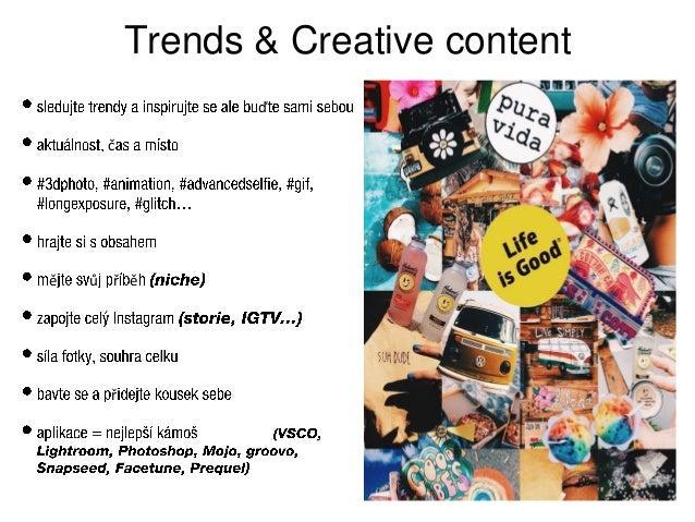 Trends & Creative content ď č ě ů ř ě ř