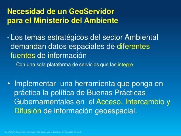 Geoservidor: Herramienta Tecnológica para la Gestión de la Información, Adrian Neyra Palomino - Ministerio del Ambiente, Perú Slide 2