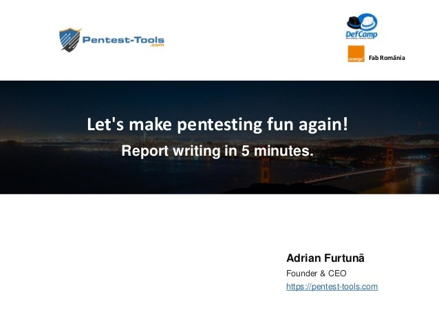 Adrian Furtunã Founder & CEO https://pentest-tools.com Let's make pentesting fun again! Report writing in 5 minutes. Fab R...