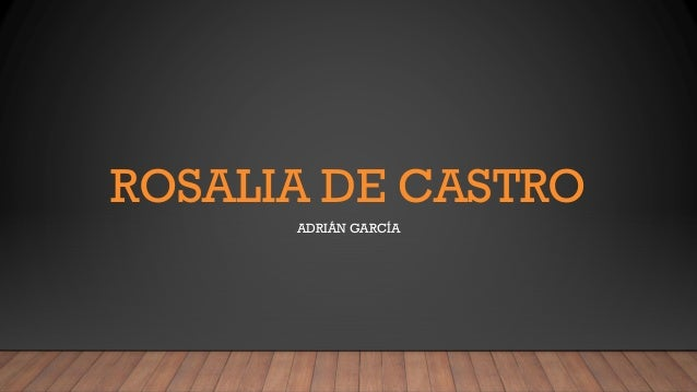 ROSALIA DE CASTRO ADRIÁN GARCÍA