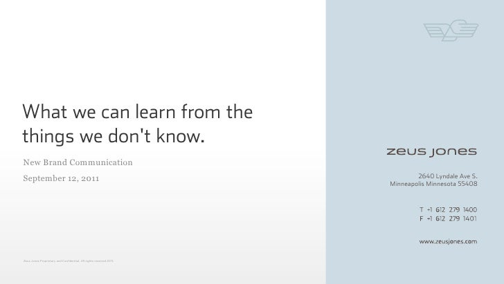What we can learn from thethings we dont know.New Brand CommunicationSeptember 12, 2011                                   ...