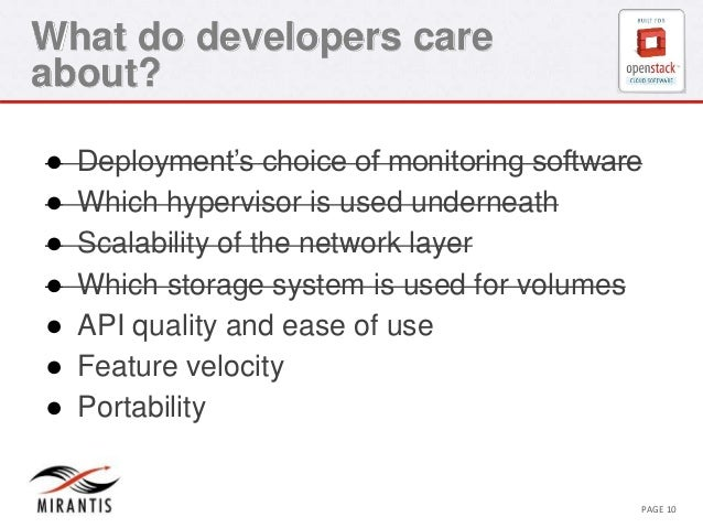 What do developers care  about?  ● Deployment's choice of monitoring software  ● Which hypervisor is used underneath  ● Sc...